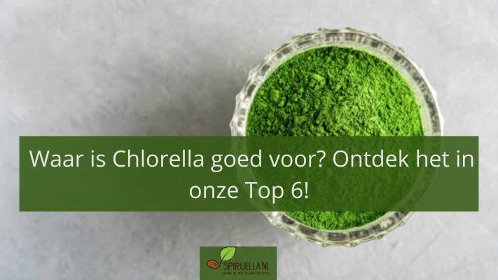 waar is chlorella goed voor?